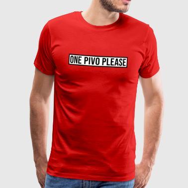 Un Pivo prega (camicia di birra) - Maglietta Premium da uomo