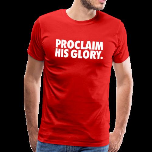 PROCLAIM HIS GLORY - Premium T-skjorte for menn