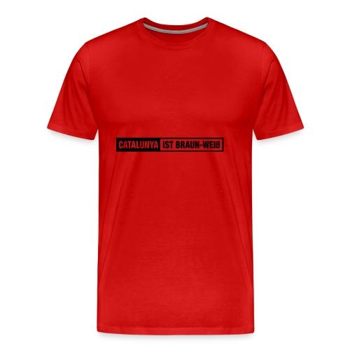 Catalunya ist Braun-Weiss - Camiseta premium hombre