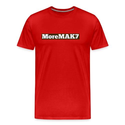 MoreMAK7 - Men's Premium T-Shirt