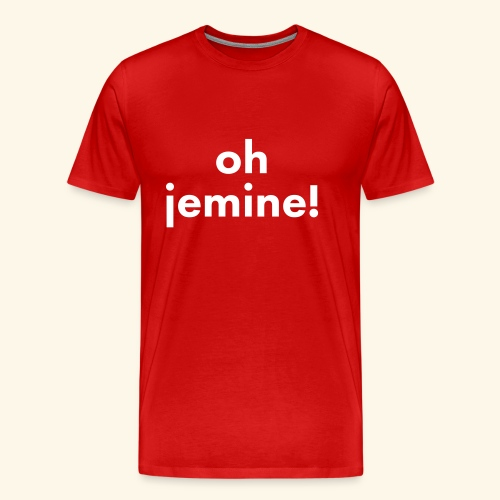 ohjemine! - Männer Premium T-Shirt