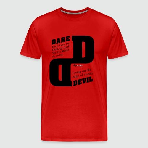dare - Mannen Premium T-shirt