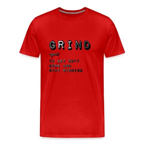 Grind - Men's Premium T-Shirt
