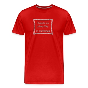 There's no place like - Mannen Premium T-shirt