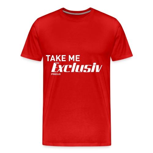 Take me Exclusiv - Männer Premium T-Shirt