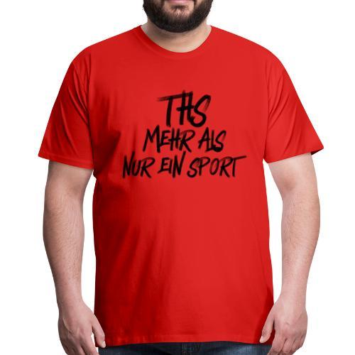 THS - mehr als nur ein Sport - Männer Premium T-Shirt