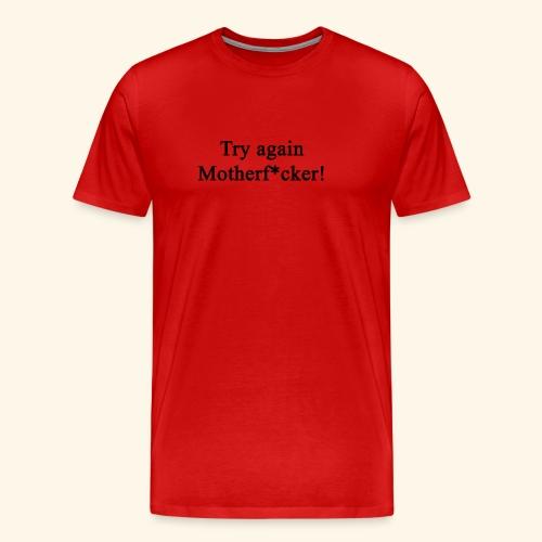 Try Again! - Männer Premium T-Shirt