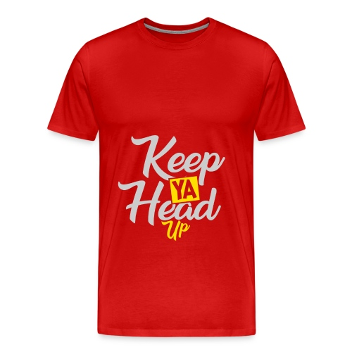 Keep Ya Head Up - Männer Premium T-Shirt