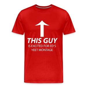 LIMITED RUN ED YEET DESIGN - Men's Premium T-Shirt