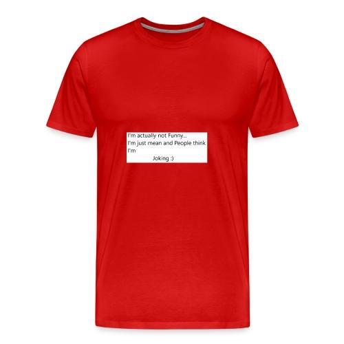 I am mean - Männer Premium T-Shirt