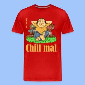 chill mal - Männer Premium T-Shirt