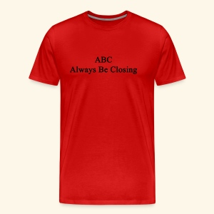 Always Be Closing! - Männer Premium T-Shirt