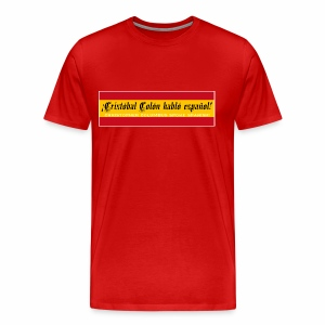 Christopher Columbus Spoke Spanish! - Men's Premium T-Shirt
