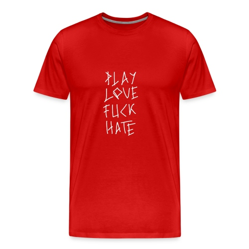 Playlovefuckhate - T-shirt Premium Homme