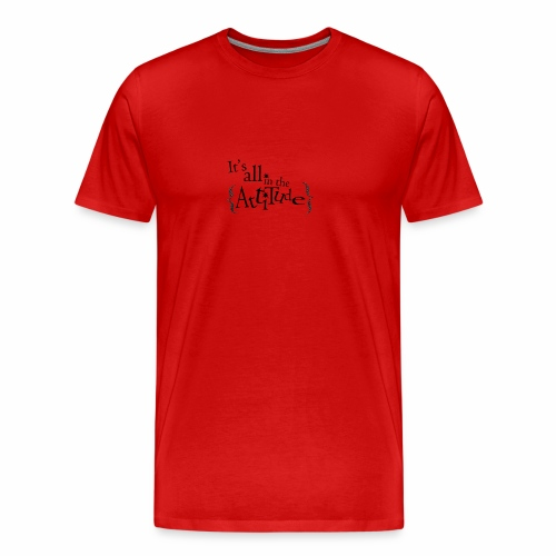Attitude - Premium T-skjorte for menn