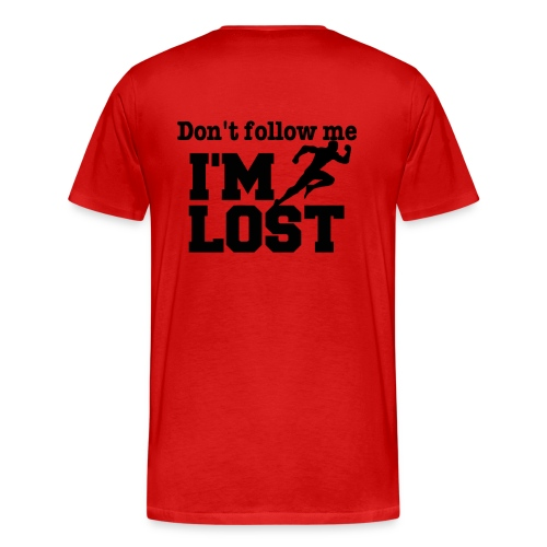 Don't follow me I'M LOST - - Männer Premium T-Shirt