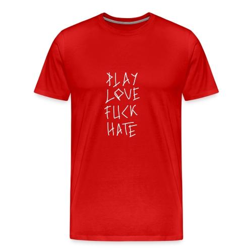 Playlovefuckhate - T-shirt Premium Homme