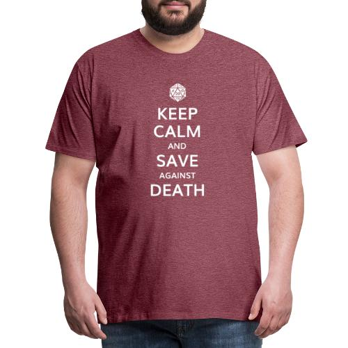 Keep calm and save against death - T-shirt Premium Homme