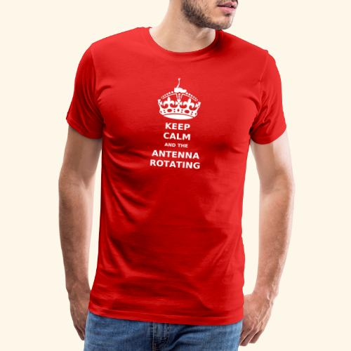 Keep Calm And The Antenna ROTATING - Print - Premium-T-shirt herr