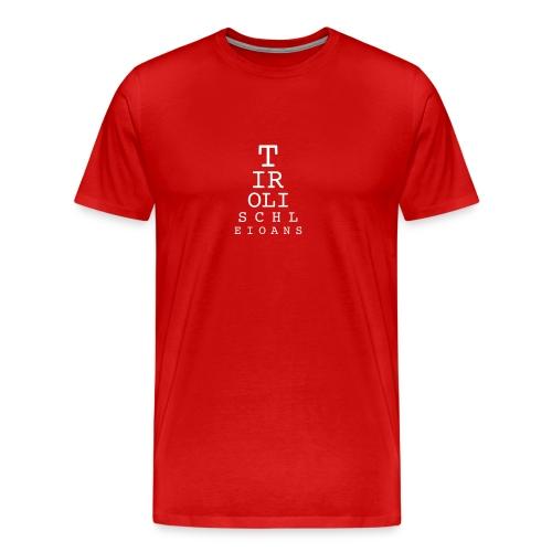 Tirol isch lei oans - Männer Premium T-Shirt