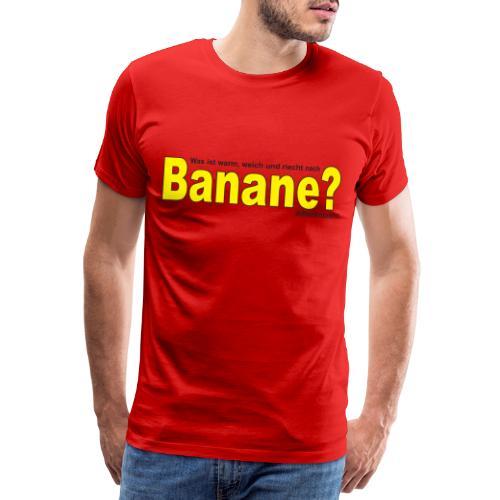 Was ist warm weich und riecht nach Banane? - Männer Premium T-Shirt