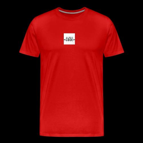 ALL I NEED IS - Männer Premium T-Shirt