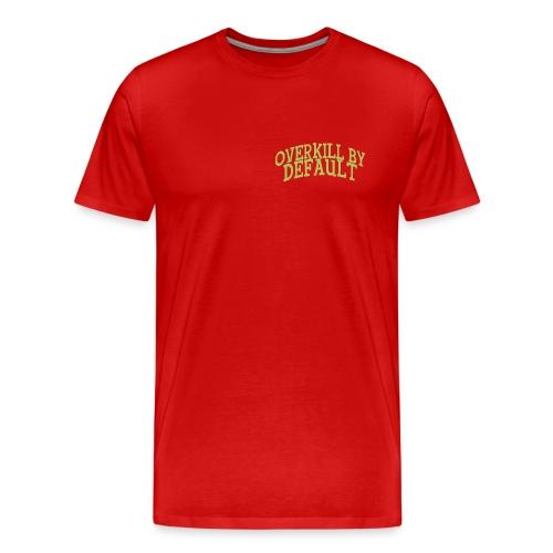 Overkill by Default Front & Back - Premium T-skjorte for menn