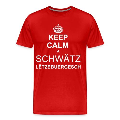 KEEP CALM a Chwätz Lëtzebuergesch Hären - Männer Premium T-Shirt