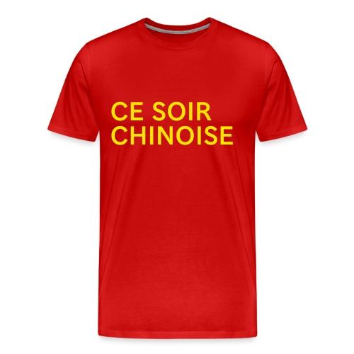 Ce soir chinoise - T-shirt Premium Homme