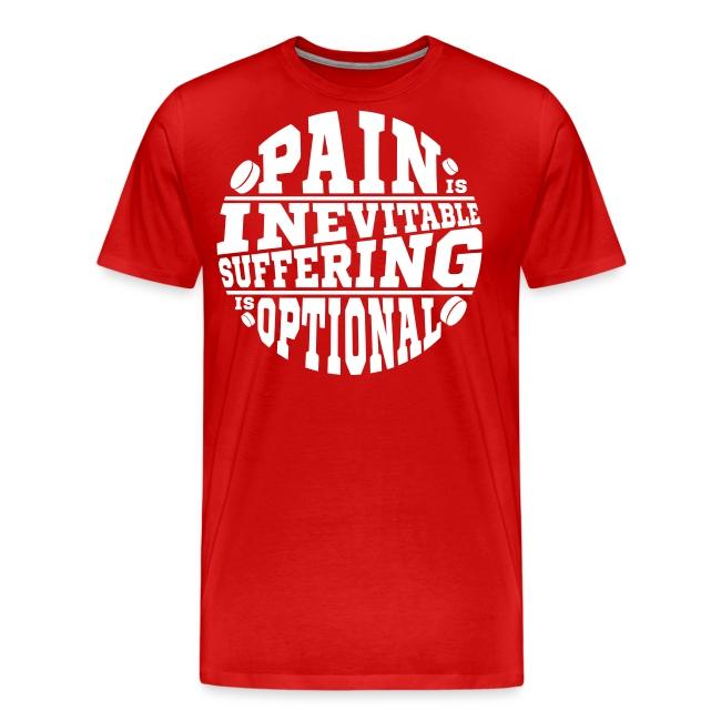 Pain is Inevitable Suffering is Optional (Hockey)