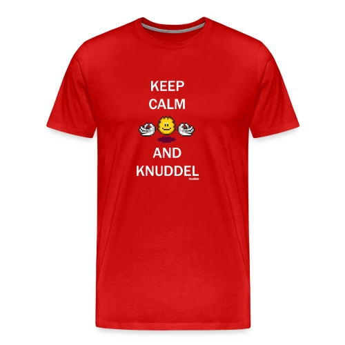 Keep Calm And Knuddel - Männer Premium T-Shirt