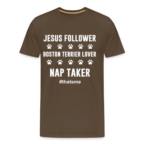 Jesus follower boston terrier lover nap taker - Men's Premium T-Shirt