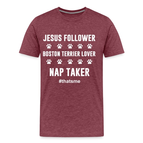 Jesus follower boston terrier lover nap taker - Men's Premium T-Shirt