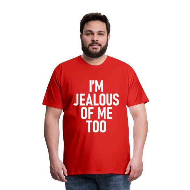 I'm jealous of me too