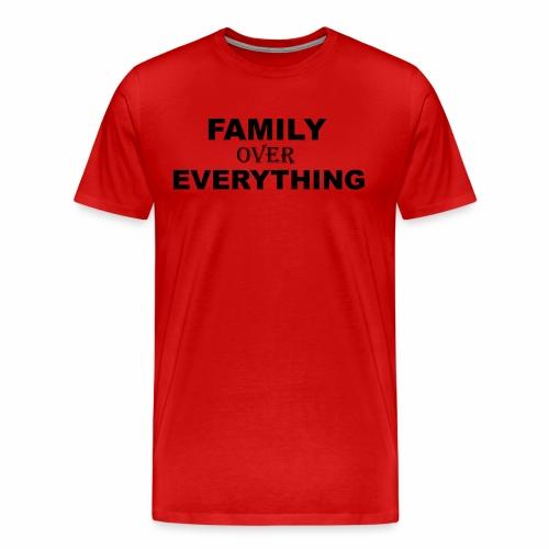 FAMILY OVER EVERYTHING - Men's Premium T-Shirt