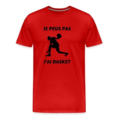 t-shirt basket je peux pas j'ai basket - T-shirt Premium Homme