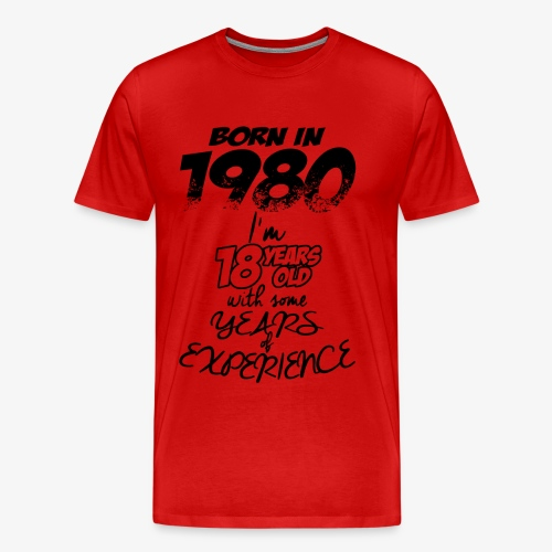 Born In 1980 With 18 Years Experience - Men's Premium T-Shirt