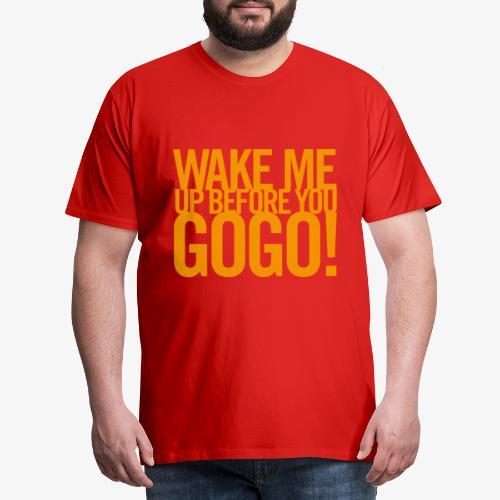 Wake Me Up Before You GoGo 1 - Premium-T-shirt herr
