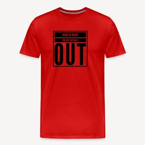 Out - Men's Premium T-Shirt