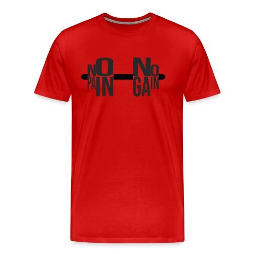 NO PAIN NO GAIN - Camiseta premium hombre
