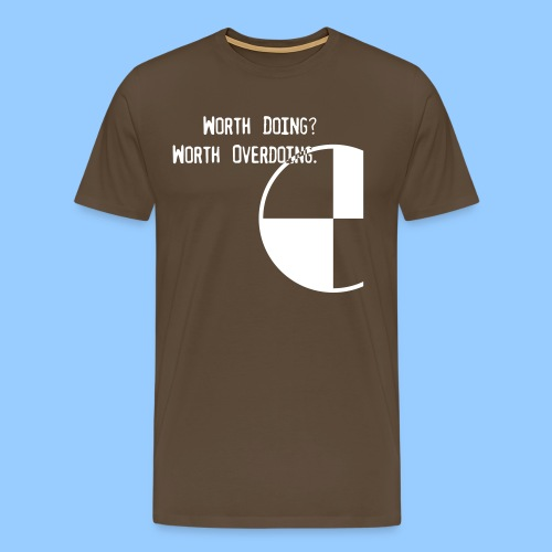 Anything Worth Doing, Light on Dark - Men's Premium T-Shirt