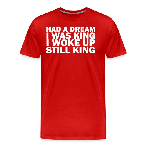 HAD A DREAM - Men's Premium T-Shirt