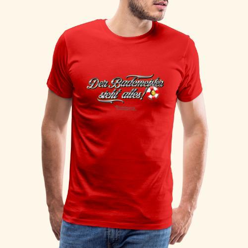 Bademeister Spruch Der Bademeister sieht alles - Männer Premium T-Shirt