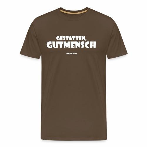 Gutmensch - Männer Premium T-Shirt