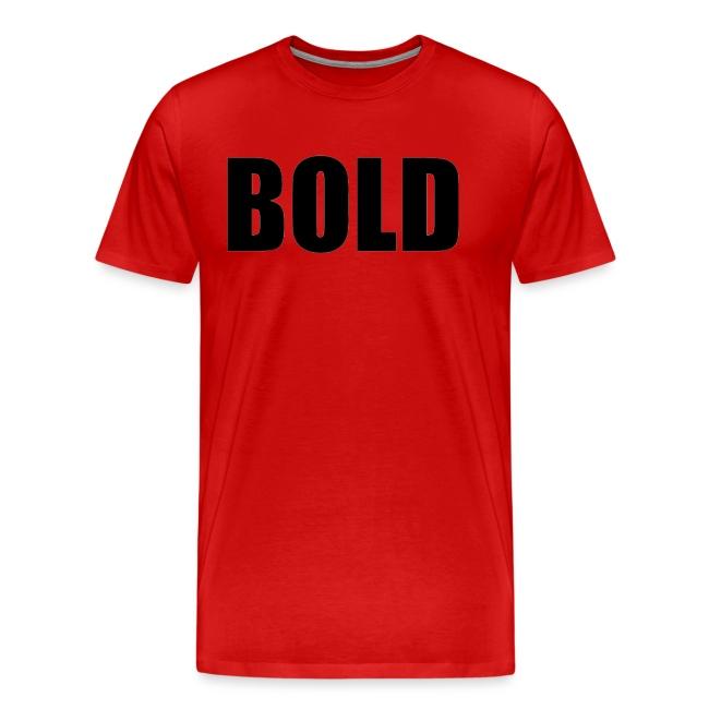 BOLD Tshirt