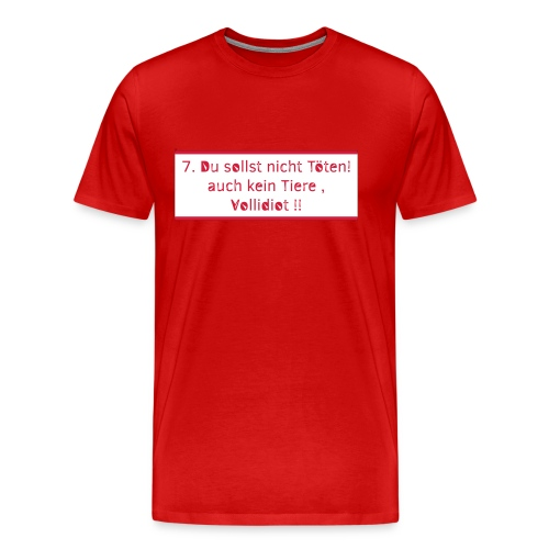 7 du sollst nicht toeten - Männer Premium T-Shirt