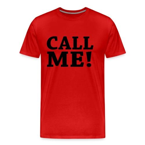 Call ME! - Männer Premium T-Shirt