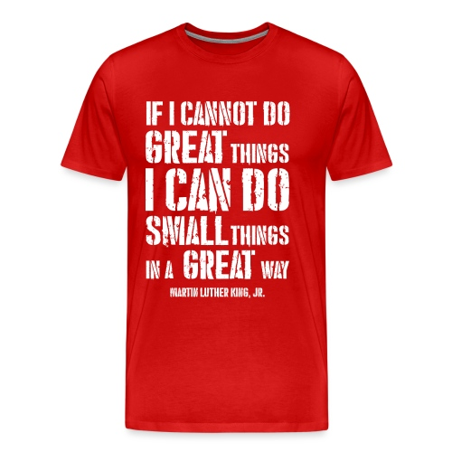 i can do small things in a great way - Men's Premium T-Shirt