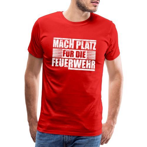 Mach Platz für die Feuerwehr - Geschenk - Männer Premium T-Shirt
