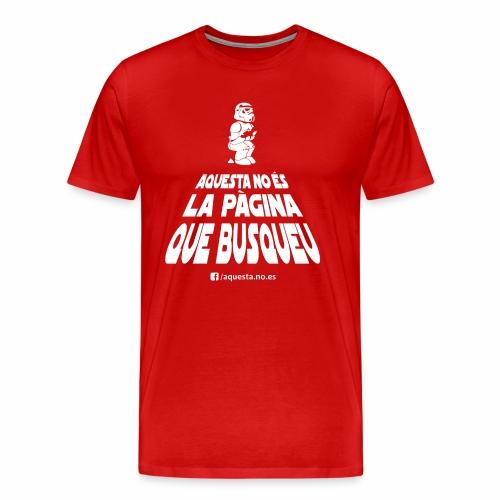 AQUESTA NO ES LA SAMARRETA QUE BUSQUEU - Camiseta premium hombre